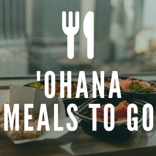 'Ohana Meals To Go